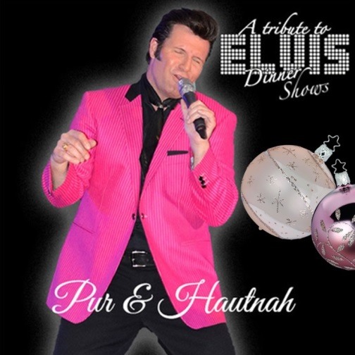 A TRIBUTE TO ELVIS DINNER SHOW - Pur & Hautnah - Christmas Edition