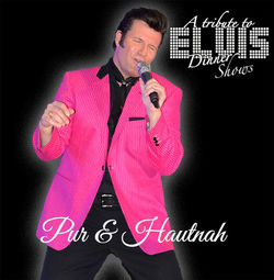 A TRIBUTE TO ELVIS DINNER SHOW - Pur & Hautnah